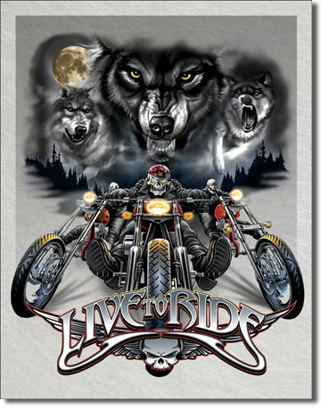 Tin Sign Live to Ride - Wolves and Choppers