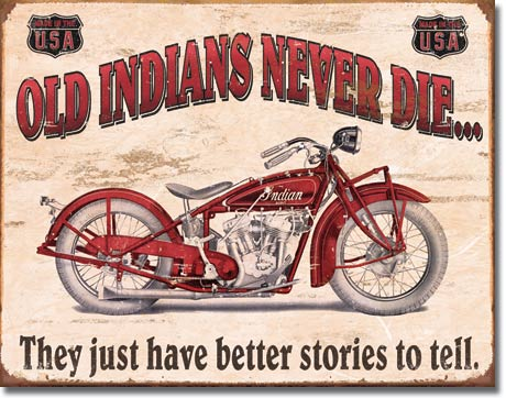 Old Indians Never Die Tin Sign