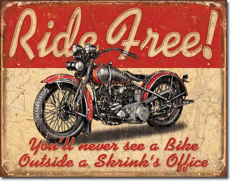 Ride Free Youll Never See A Bike Tin Sign