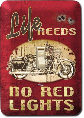 Life Needs No Red Lights Light Switch Plate